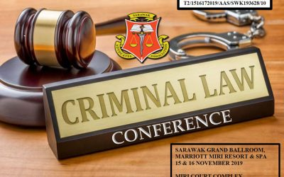 15th to 17th November 2019. Criminal Law Conference at the Marriott Miri Resort & Spa Miri, Sarawak and Miri Court Complex.