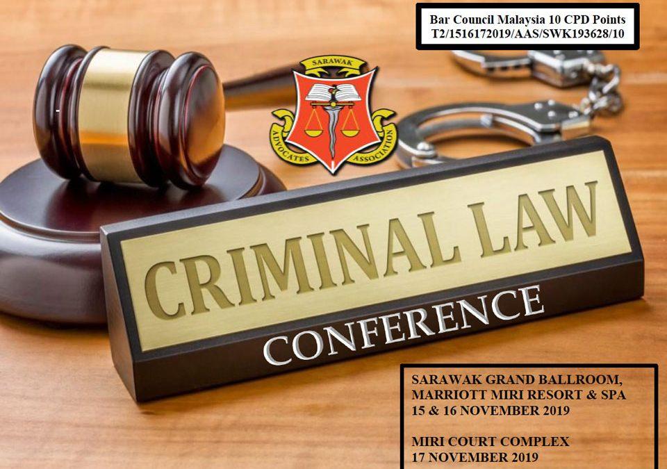 2019年11月15日至17日分别位于砂劳越MarriotMiri Resort & Spa饭店和Miri Court Complex所举办的刑事法研讨会
