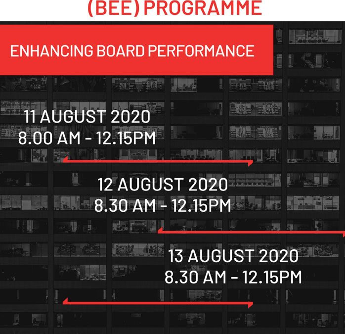 11th to 13th August 2020. Boards' Executive Education (Bee) Programme: Enhancing Board Performance.