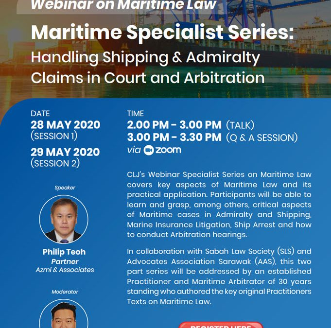 28th to 29th August 2020: Maritime Specialist Series: Handling Shipping & Admiralty Claims in Court and Arbitration
